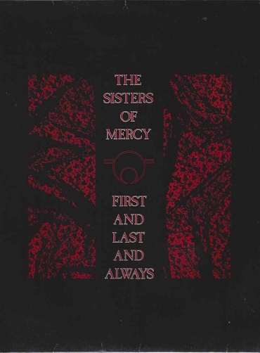 The Sisters Of Mercy ‎– First And Last And Always